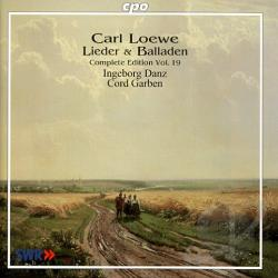 Danz / Garben / Loewe - Carl Loewe: Lieder & Balladen , Vol. 19 CD Cover Art