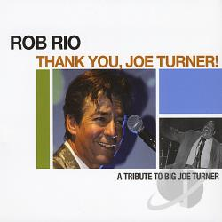 Rio, Rob - Thank You Joe Turner CD Cover Art