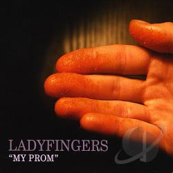 Ladyfingers - My Prom CD Cover Art
