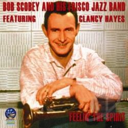 Hayes, Clancy / Scobey's Frisco Band, Bob - Feelin the Spirit CD Cover Art