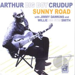 Crudup, Arthur Big Boy - Sunny Road CD Cover Art