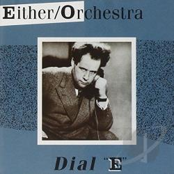 Either / Orchestra - Dial E CD Cover Art