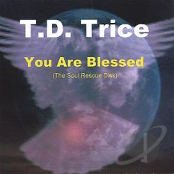 Trice, T.D. - You Are Blessed CD Cover Art
