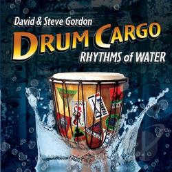 David & Steve Gordon - Drum Cargo: Rhythms of Water CD Cover Art