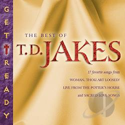 Jakes, T.D. - Get Ready: The Best of T.D. Jakes CD Cover Art