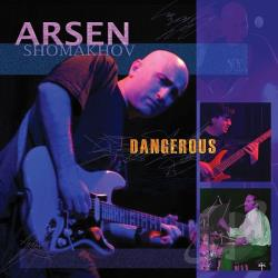 Shomakhov, Arsen - Dangerous CD Cover Art