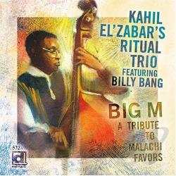 El'Zabar, Kahil - Big M: A Tribute to Malachi Favors CD Cover Art