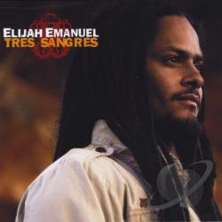 Emanuel, Elijah - Tres Sangres CD Cover Art
