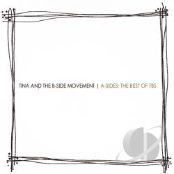Tina and the B-Side Movement - A-Sides: Best of TBS CD Cover Art