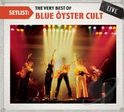 Blue Oyster Cult - Setlist: The Very Best of Blue Oyster Cult Live CD Cover Art