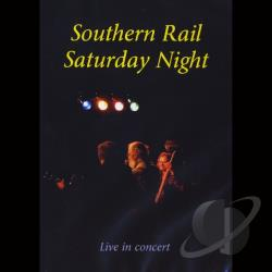 Southern Rail - Southern Rail Saturday Night DVD Cover Art