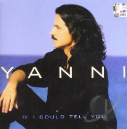 Yanni - If I Could Tell You CD Cover Art