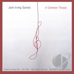 Irving, Josh Quintet - Common Thread CD Cover Art