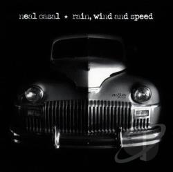 Casal, Neal - Rain Wind & Speed CD Cover Art