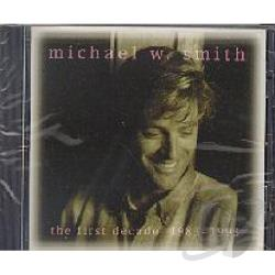 Smith, Michael W. - First Decade: 1983-1993 CD Cover Art