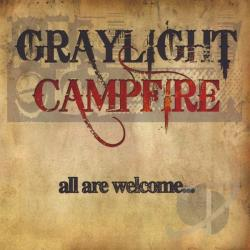 Graylight Campfire - All Are Welcome Some May Stay CD Cover Art