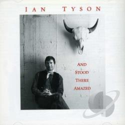 Tyson, Ian - And Stood There Amazed CD Cover Art