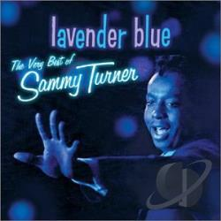 Turner, Sammy - Lavender Blue: The Very Best of Sammy Turner CD Cover Art