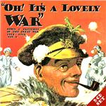 Oh It's a Lovely War, Vol. 3: 1914 - 1918 CD Cover Art