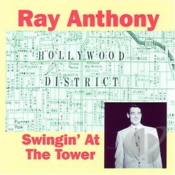 Anthony, Ray - Swingin at the Tower CD Cover Art