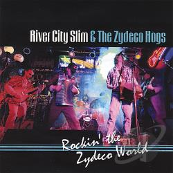 River City Slim & The Zydeco Hogs - Rockin' The Zydeco World CD Cover Art