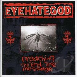 Eyehategod - Preaching The End-Time Message CD Cover Art