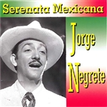 Negrete, Jorge - Serenata Mexicana CD Cover Art