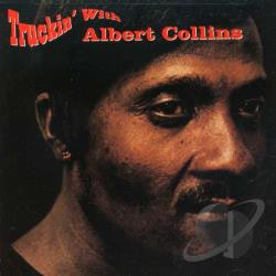 Collins, Albert - Truckin' with Albert Collins CD Cover Art