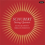 Kuss Quartet / Perenyi / Schubert - Schubert: String Quintet CD Cover Art