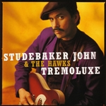 Studebaker John & The Hawks - Tremoluxe CD Cover Art