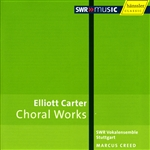 Carter / Creed / Stuttgart SWR Vocal Ensemble - Elliott Carter: Choral Works CD Cover Art
