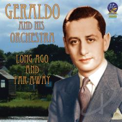 Geraldo & His Orchestra - Long Ago and Far Away CD Cover Art