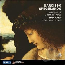 Di Marco, Paolo - Narcisso Speculando - Da Firenze: Madrigals / Mala Punica CD Cover Art