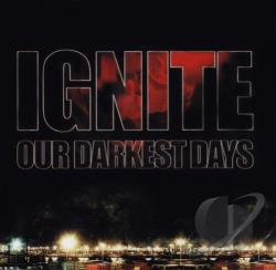 Ignite - Our Darkest Days CD Cover Art
