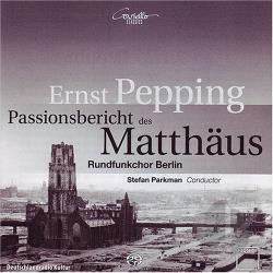 Pepping, Ernst - Passion According To St. Matthew SA Cover Art