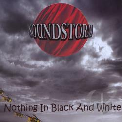 SOUNDSTORM - Nothing In Black & White CD Cover Art