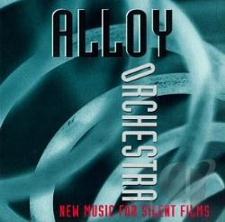 Alloy Orchestra / Original Soundtrack - New Music for Silent Films CD Cover Art