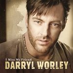 Worley, Darryl - I Miss My Friend CD Cover Art