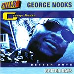 Nooks, George - Better Days CD Cover Art