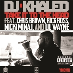 Khaled, DJ - Take It To The Head (Explicit Version) DB Cover Art