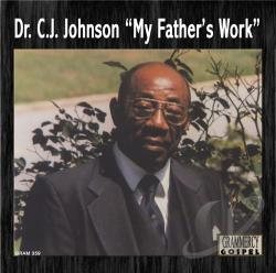Johnson, Dr. C.J. - My Father's Work CD Cover Art
