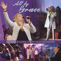 Faith Landmarks Ministries - All By Grace CD Cover Art