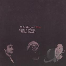 Wagner, Rob Trio - Rob Wagner Trio CD Cover Art