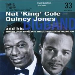 Cole, Nat King / Quincy Jones Big Band - Recorded Live in Zurich 1960 CD Cover Art