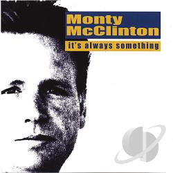 Mcclinton, Monty - It's Always Something CD Cover Art