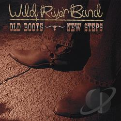 Wild River Band - Old Boots New Steps CD Cover Art