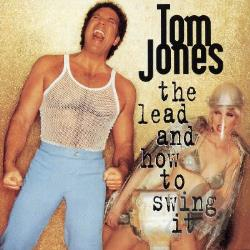 Jones, Tom - Lead And How To Swing It CD Cover Art