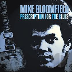 Mike Bloomfield - Prescription for the Blues CD Cover Art