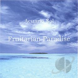 Acuario Sol - Fruitarian Paradise CD Cover Art