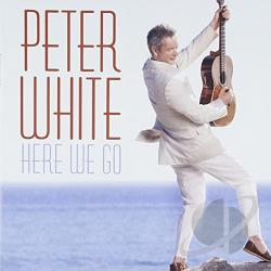White, Peter - Here We Go CD Cover Art